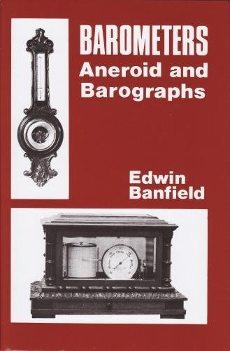 Barometers: Aneroid and Barographs by Edwin Banfield
