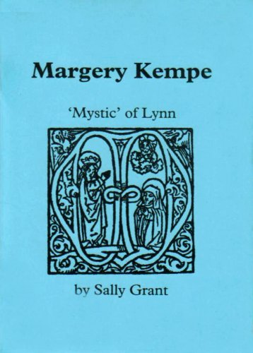 Margery Kempe: 'Mystic' of King's Lynn by Sally Grant