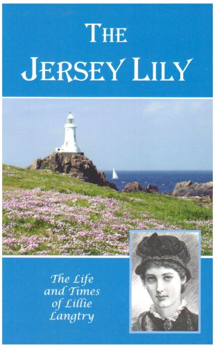 The Jersey Lily: Life and Times of Lillie Langtry by Sonia Hillsdon