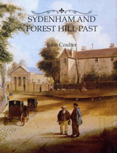 Sydenham and Forest Hill Past by John Coulter