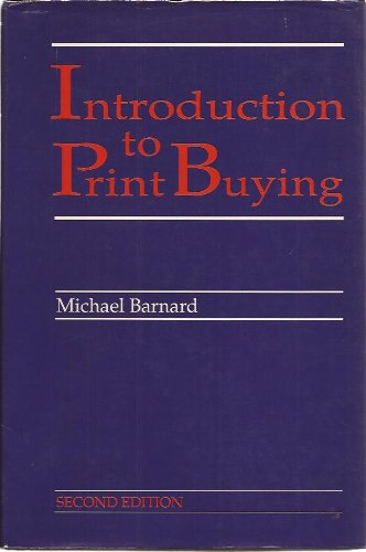 Introduction to Print Buying by Michael Barnard