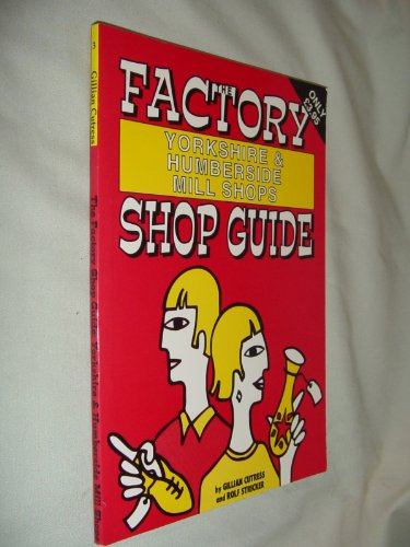Factory Shop Guide: Yorkshire and Humberside Mill Shops by Gillian Cutress