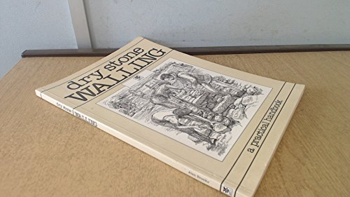 Dry Stone Walling: A Practical Conservation Handbook by Alan Brooks