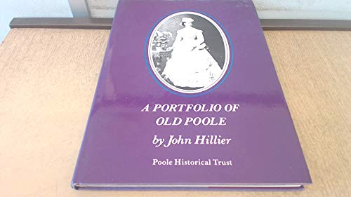 A Portfolio of Old Poole by John E. Hillier