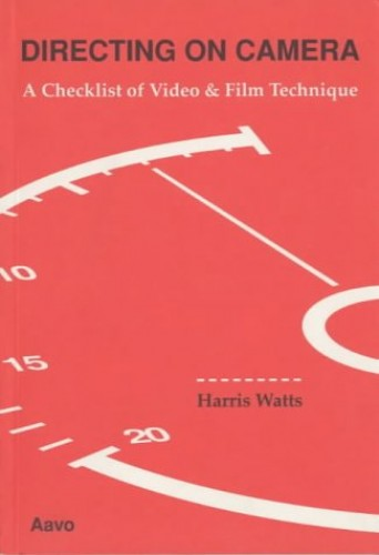 Directing on Camera: Checklist of Video and Film Technique by Harris Watts