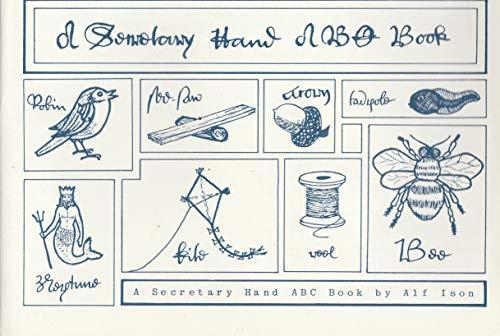 A Secretary Hand ABC Book by Alf Ison