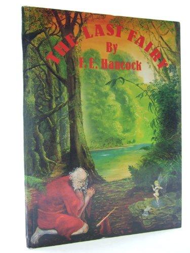 The Last Fairy by F.E. Hancock