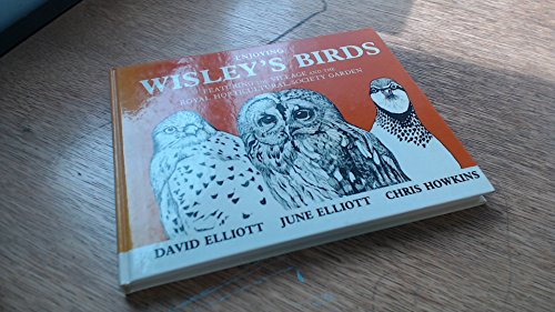 Enjoying Wisley's Birds: Featuring the Village and the Royal Horticultural Society Garden by David Elliott