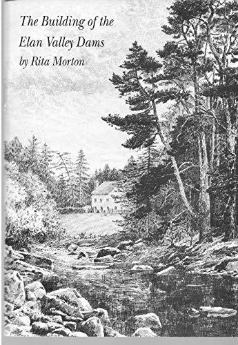 Building of the Elan Valley Dams by Rita Morton