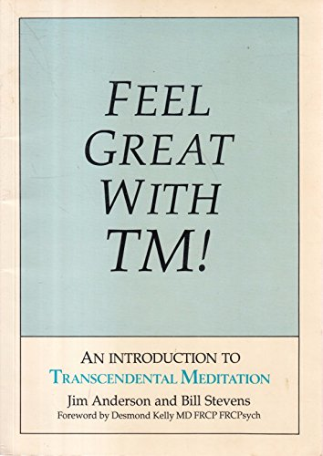 Feel Great with TM: An Introduction to Transcendental Meditation by Jim Anderson