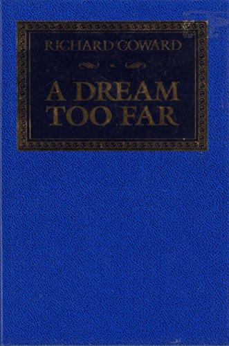 A Dream Too Far by Richard Coward