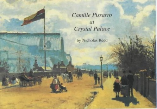 Camille Pissarro at Crystal Palace by Nicholas Reed