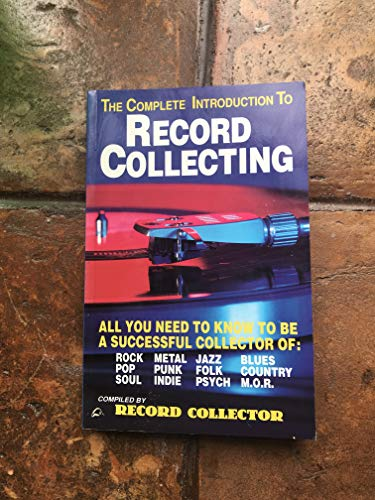 "Complete Introduction to Record Collecting by ""Record Collector Magazine"""