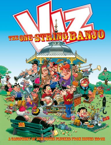 Viz Annual: The One String Banjo - A Cacophony of Bum Notes Plucked from Issues 132-141: 2007 by