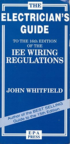The Electrician's Guide to the 16th Edition of the IEE Wiring Regulations by J.F. Whitfield