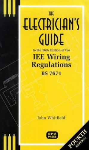 The Electrician's Guide to the 16th Edition of the IEE Wiring Regulations: BS 7671 by J.F. Whitfield