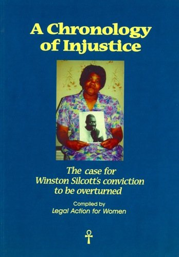 Chronology of Injustice: The Case for Winston Silcott's Conviction to be Overturned by Niki Adams