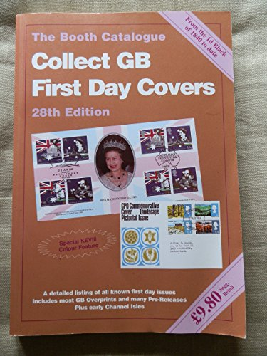 Collect GB First Day Covers: The Booth Catalogue by Jeffrey H. Booth