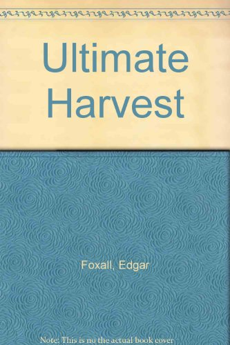 Ultimate Harvest by Edgar Foxall