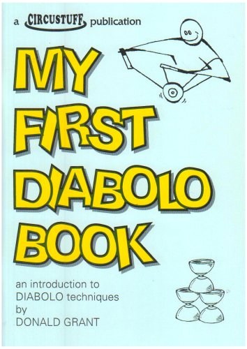 My First Diabolo Book: An Introduction to Diabolo Techniques by Donald Grant