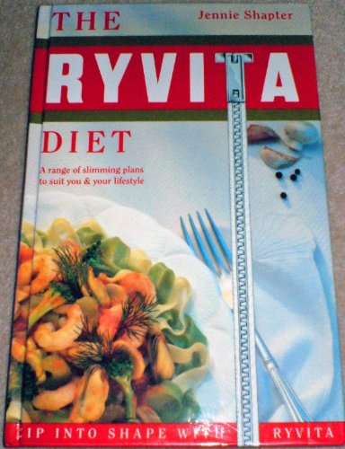 Ryvita Diet: A Range of Slimming Plans to Suit You and Your Lifestyle by Jennie Shapter