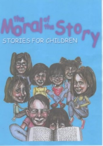 The Moral of the Story: Stories for Children by A. Clarke