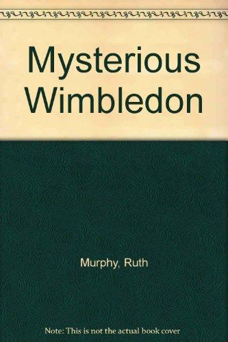 Mysterious Wimbledon by Ruth Murphy