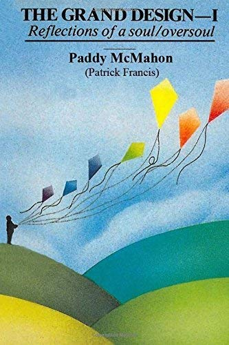 The Grand Design: Reflections of a Soul/Oversoul: v. 1 by Patrick Francis
