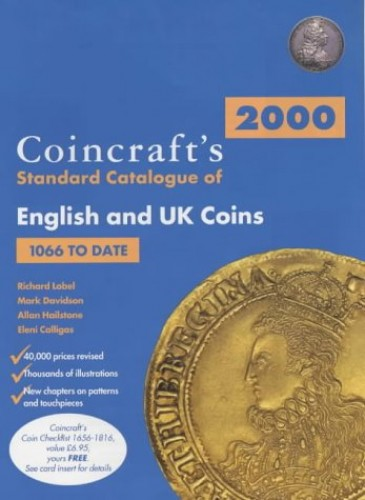 Coincraft's Standard Catalogue of English and UK Coins, 1066 to Date: 2000 by Richard Lobel