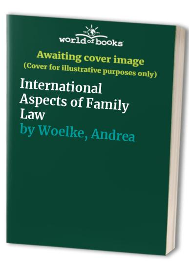 International Aspects of Family Law by Charlotte Bradley