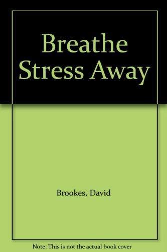 Breathe Stress Away by David Brookes