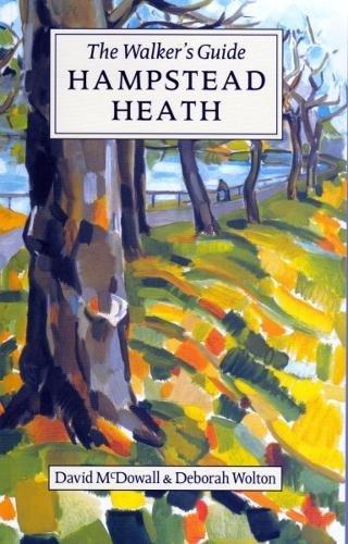 Hampstead Heath: The Walker's Historical Guide by David McDowall