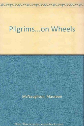 Pilgrims...on Wheels by Maureen McNaughton
