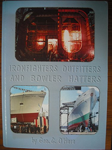 Ironfighters, Outfitters and Bowler Hats by George C. O'Hara