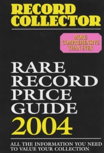 """Rare Record Price Guide: 2004 by """"Record Collector Magazine"""""""