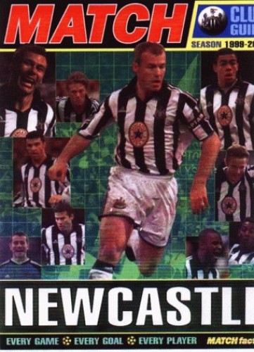 "The ""Match"" Newcastle United Season Guide: 1999-2000 by Chris Hunt"