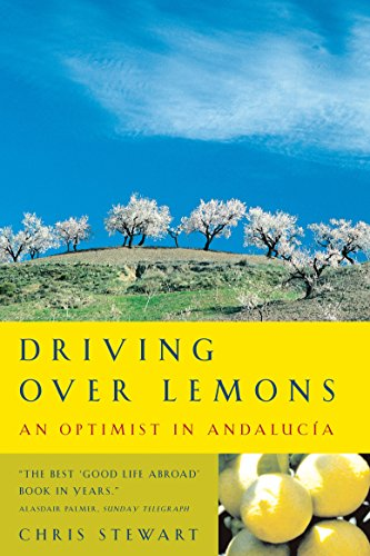 Driving Over Lemons: An Optimist in Andalucia by Chris Stewart