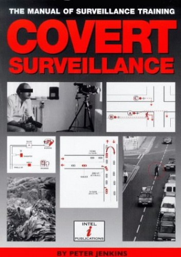 Covert Surveillance: The Manual of Surveillance Training by Peter Jenkins