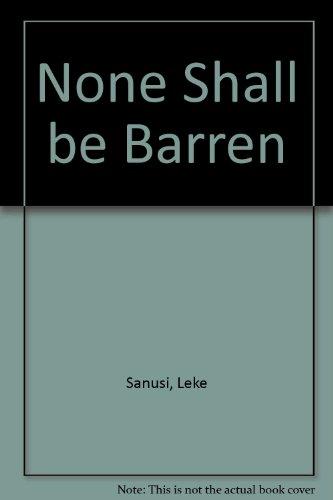 None Shall be Barren by Leke Sanusi