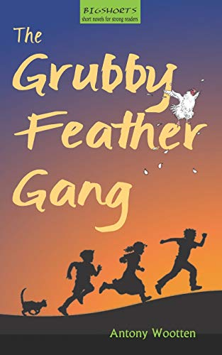The Grubby Feather Gang by Antony Wootten
