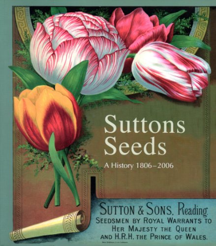 Suttons Seeds, a History 1806-2006 by