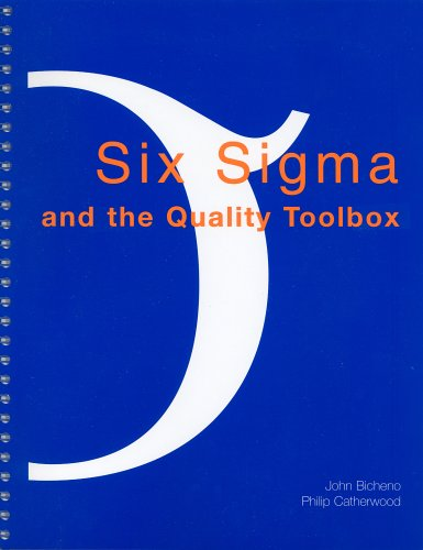 Six Sigma and the Quality Toolbox: For Service and Manufacturing by John Bicheno