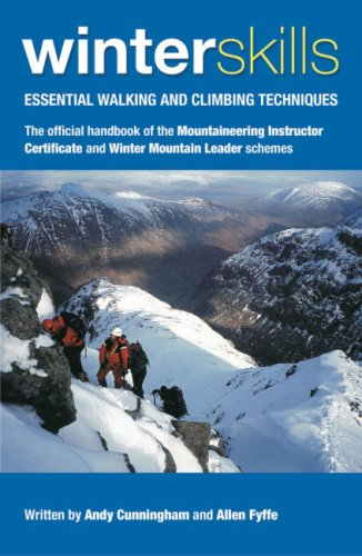 Winter Skills: Essential Walking and Climbing Techniques by Andy Cunningham