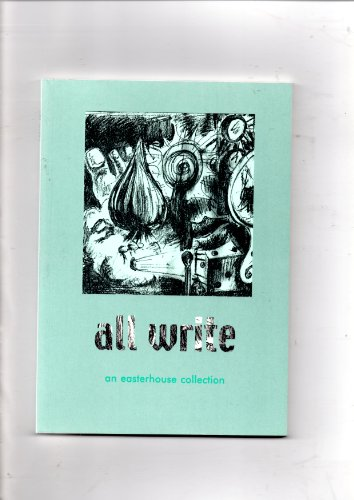 All Write: An Easterhouse Collection by Bev Clark