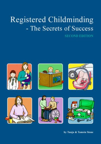 Registered Childminding: The Secrets of Success by Tunja Stone