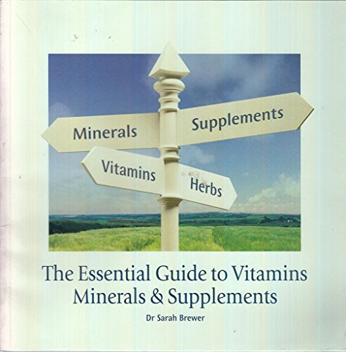 The Essential Guide to Vitamins, Minerals and Supplements by Sarah Brewer