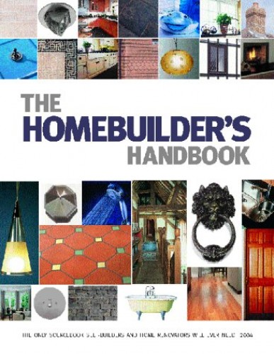 The Homebuilder's Handbook: The Ultimate Guide to Sourcing Building Materials and Services by