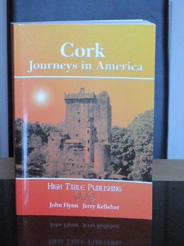 Cork: Journeys in America by John Flynn