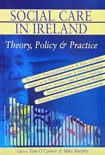 Social Care in Ireland: Theory Policy and Practice by Tom O'Connor