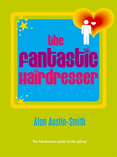 The Fantastic Hairdresser by Alan Austin-Smith